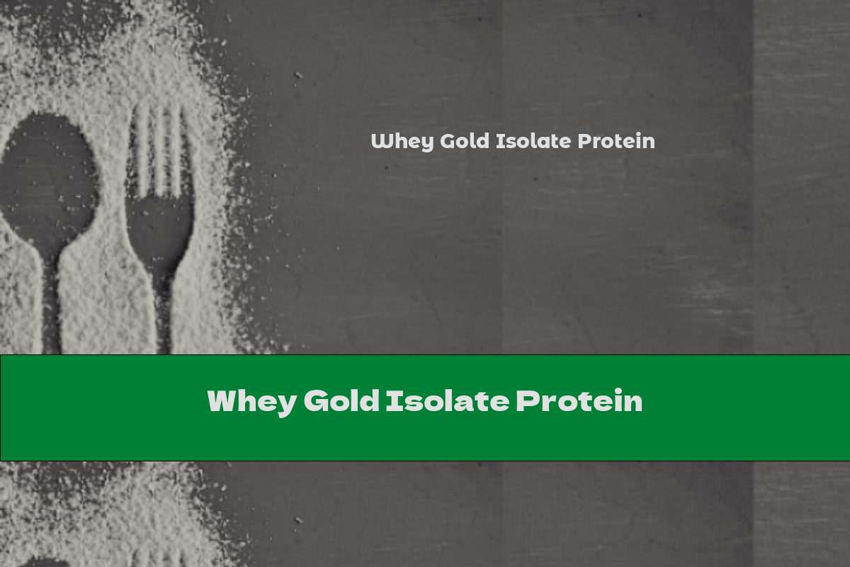 Whey Gold Isolate Protein