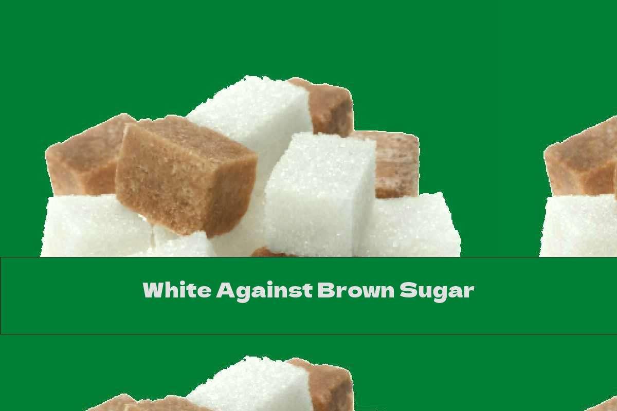 White Against Brown Sugar