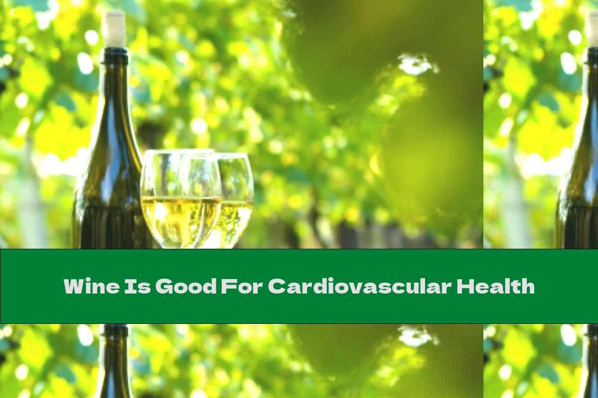 Wine Is Good For Cardiovascular Health