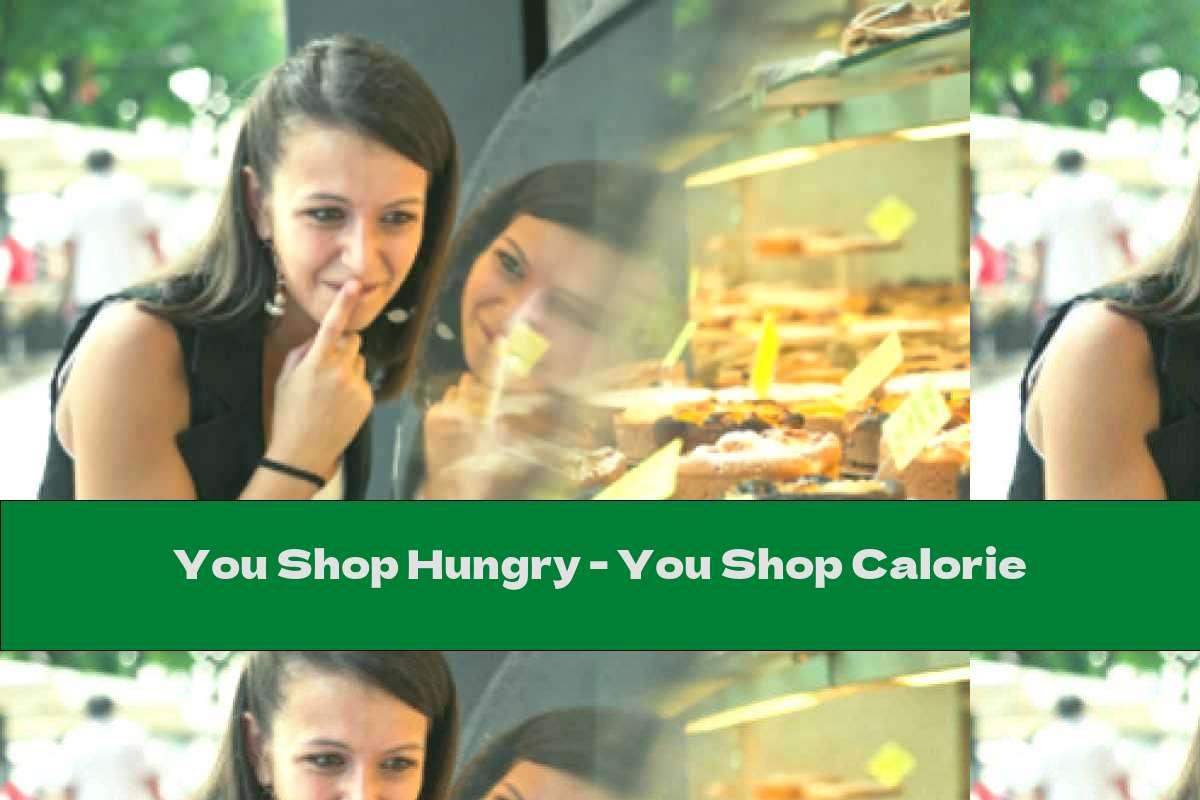 You Shop Hungry - You Shop Calorie