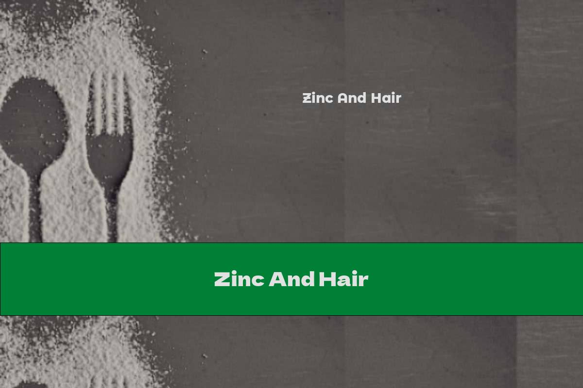 Zinc And Hair