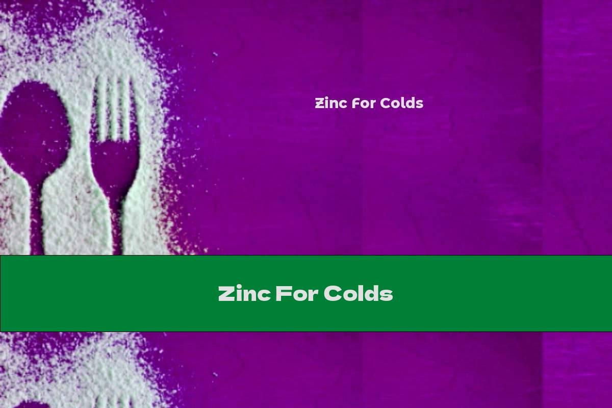 Zinc For Colds