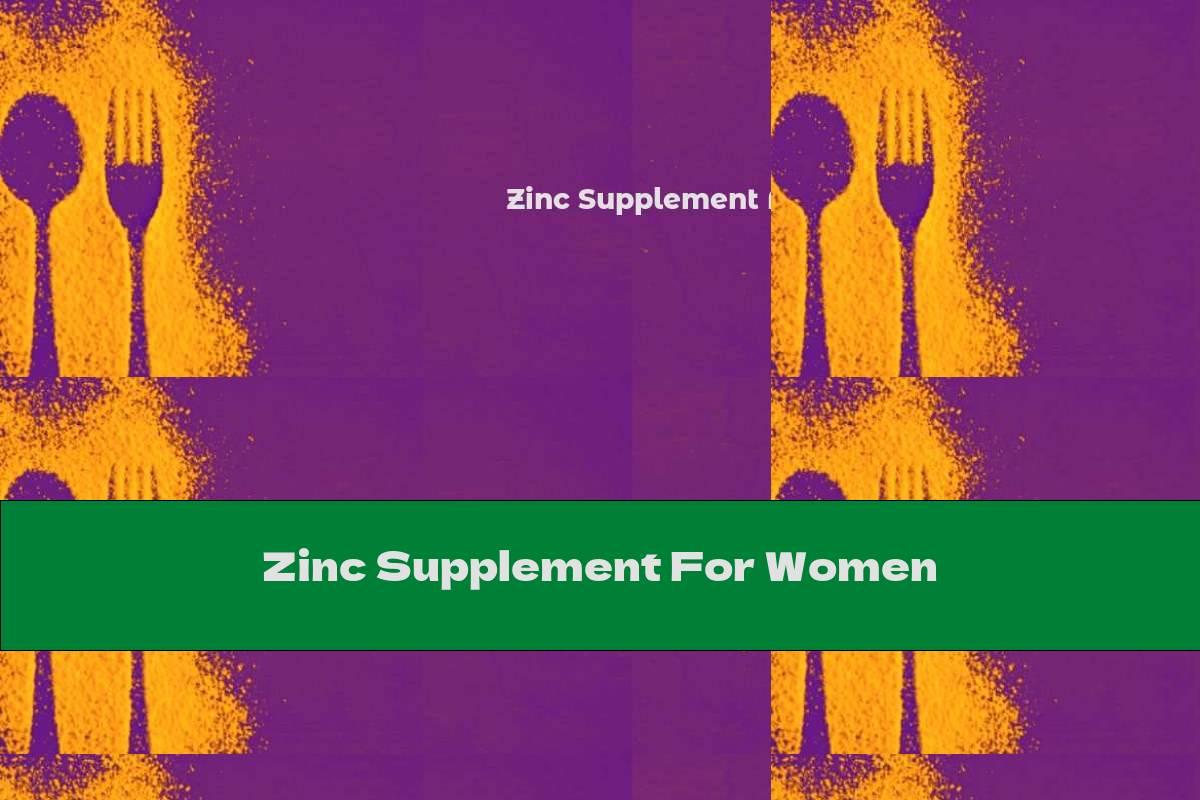 Zinc Supplement For Women